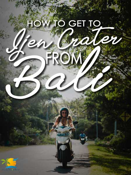 How to Get to Ijen Crater from Bali